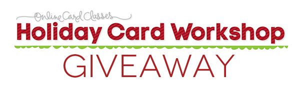 Holiday Card Class Giveaway-Graphic