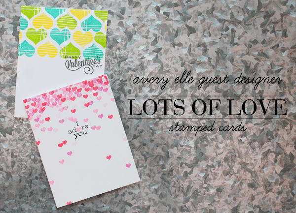 Avery Elle Lots of Love Stamped Cards