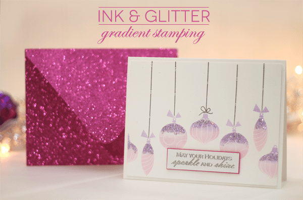 Glitter & Ink Gradient Stamping for Ellen Hutson CLASSroom
