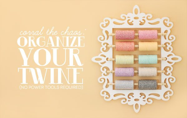 Corral the Chaos: How to Organize Your Baker's Twine Spools