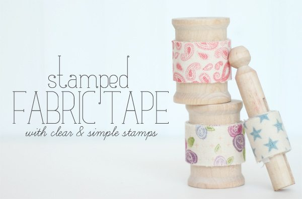 Stamped Fabric Tape with Clear & Simple Stamps Simple Adhesive | Damask Love Blog