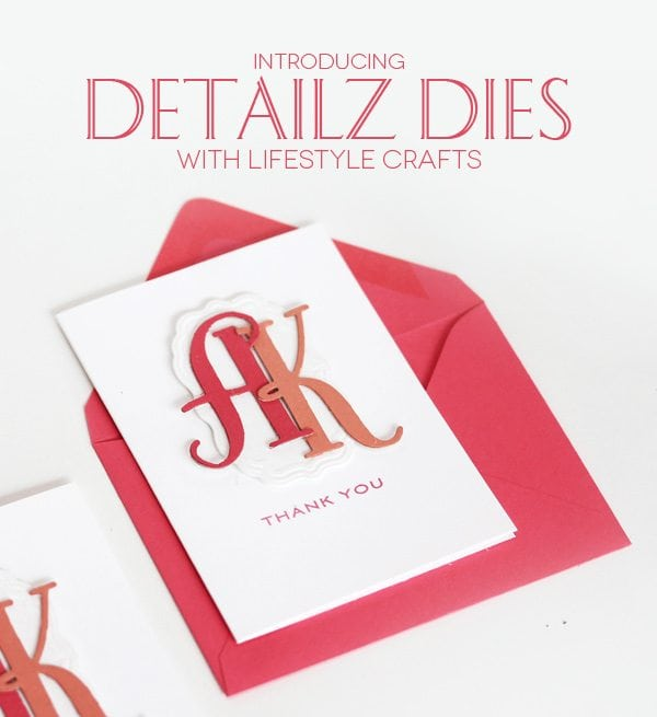 Detailz Dies & Monogram with Lifestyle Crafts | Damask Love Blog