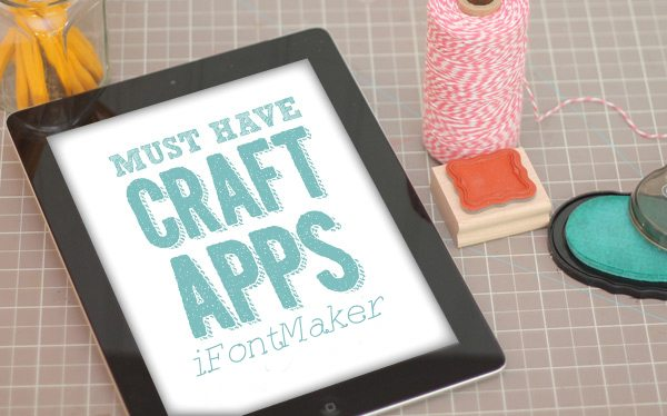 Must Have Craft Apps: iFontMaker | Damask Love Blog