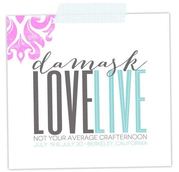 Damask Love Live : Not Your Average Crafternoon