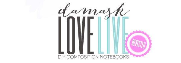 Damask Live Live Revisited: Custom Composition Notebooks | Damask Love Blog