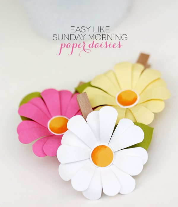 Easy Like Sunday Morning: Paper Daisies | Damask Love
